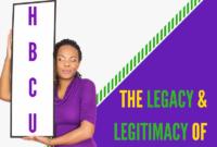 The Legacy & Legitimacy of HBCUs
